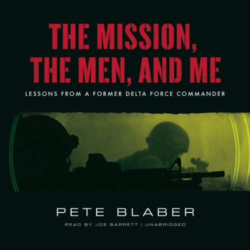 The Mission, the Men, and Me: Lessons from a Former Delta Force Commander Audiobook [Free Download by Trial] thumbnail