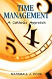 img - for Time Management: A Catholic Approach book / textbook / text book