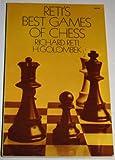 Reti's Best Games of Chess, Richard Reti and Harry Golombek, 0486216365