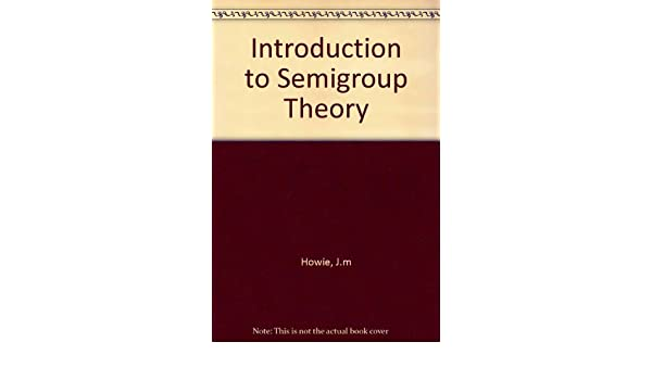 An Introduction to Semigroup Theory