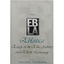 2: Eblaitica: Essays on the Ebla Archives and Eblaite Language, Vol. II (Publications of the Center for Ebla Research at New York University)