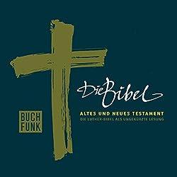 Die Bibel. Altes und Neues Testament