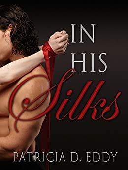 In His Silks (Restrained Book 1) by [Eddy, Patricia D.]