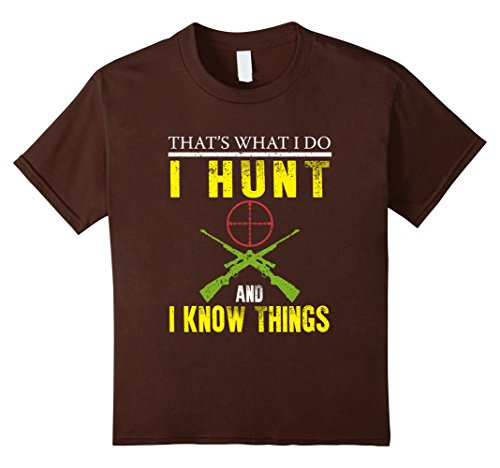 Kids FUNNY HUNT AND I KNOW THINGS T-SHIRT Deer Hunting Gift 8 Brown (Hunter And Deer Costume)