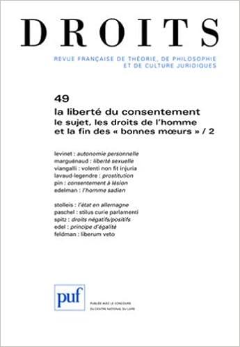 la liberté du consentement , le sujet, les droits de lhomme et la fin des «bonnes moeurs» t.2 (édition 2009) (French) Paperback – June 5, 2009