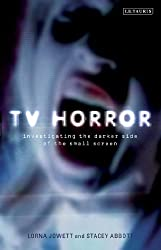TV Horror: Investigating the Dark Side of the Small Screen (Investigating Cult TV)