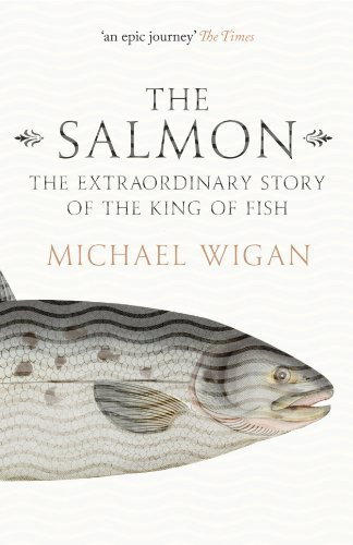 The Salmon: The Extraordinary Story of the King of Fish by Michael Wigan - 07 Salmon