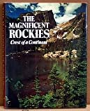 The Magnificent Rockies, The Editors of American West, 0910118272