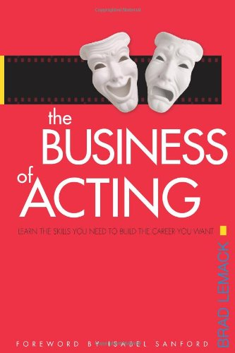 Download The Business of Acting: Learn the Skills You Need to Build the Career You Want pdf