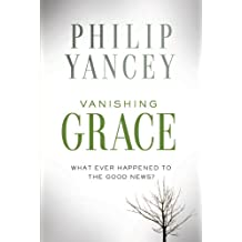 Vanishing Grace: What Ever Happened to the Good News?