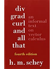 Div, Grad, Curl, and All That: An Informal Text on Vector Calculus