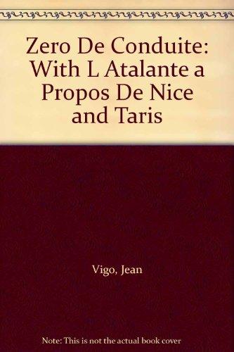 Zero De Conduite: With L Atalante a Propos De Nice and Taris
