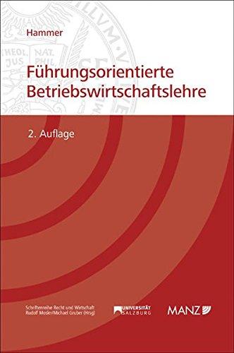 Führungsorientierte Betriebswirtschaftslehre (Manz Studienbücher)