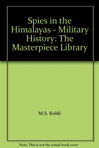 Spies in the Himalayas - Military History: The Masterpiece Library