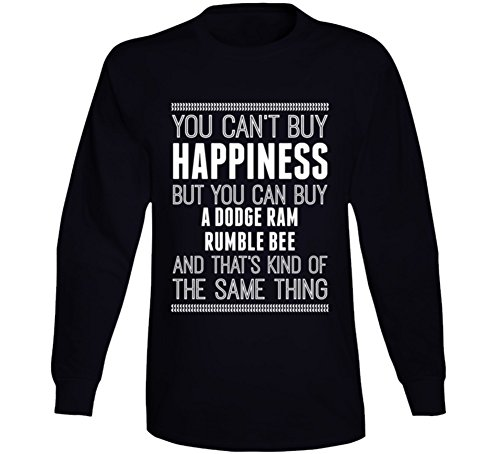 - You Can't Buy Happiness Dodge Ram Rumble Bee Car Lover Long Sleeve T Shirt L Black
