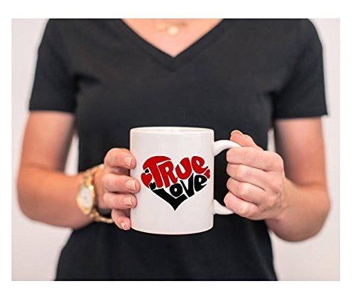 True Love Coffee Mug, Valentine Mug, True Love Mug, Anniversary Gift, Sweetest Day Gift, Funny Valentines Gift, Anniversary Gifts, 11oz 15oz