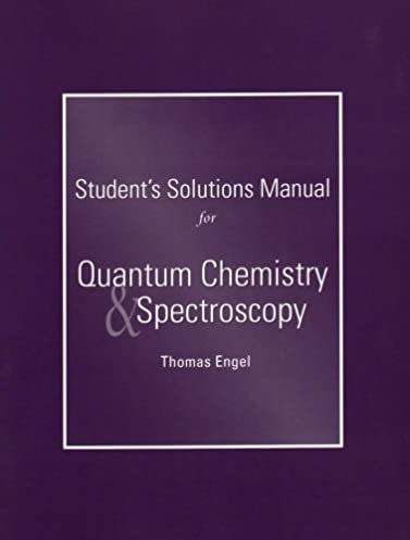 student solutions manual for quantum chemistry and spectroscopy for rh amazon com physical chemistry engel 3rd edition solution manual physical chemistry thomas engel solutions manual pdf