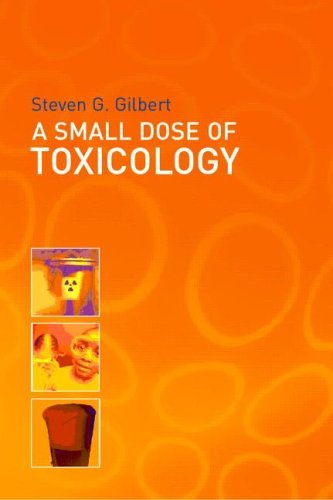 Small Dose of Toxicology:  The Health Effects of Common Chemicals