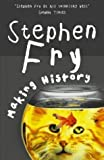 Making History by Fry, Stephen New Edition (2004)