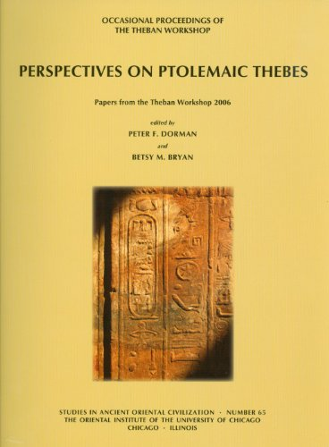 Perspectives on Ptolemaic Thebes: Occasional Proceedings of the Theban Workshop (Studies in Ancient Oriental Civilization) (Studies in Ancient Oriental Civilizations)