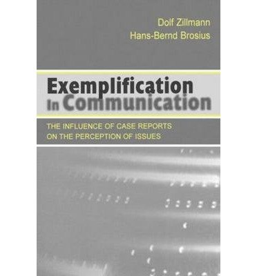 Download [(Exemplification in Communication: The Influence of Case Reports on the Perception of Issues )] [Author: Dolf Zillmann] [May-2000] ebook