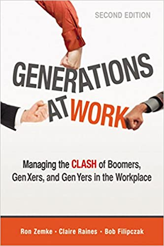 generations at work managing the clash of boomers gen xers and gen yers in the workplace