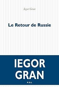 Le Retour de Russie par Gran