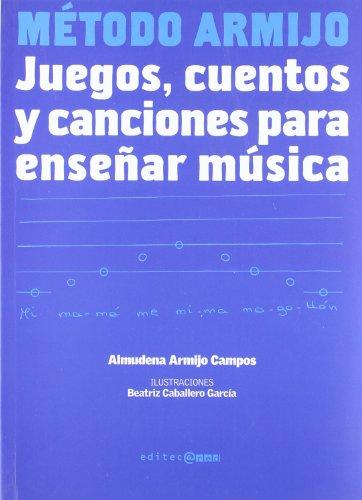 Método Armijo : juegos, cuentos y canciones para enseñar música