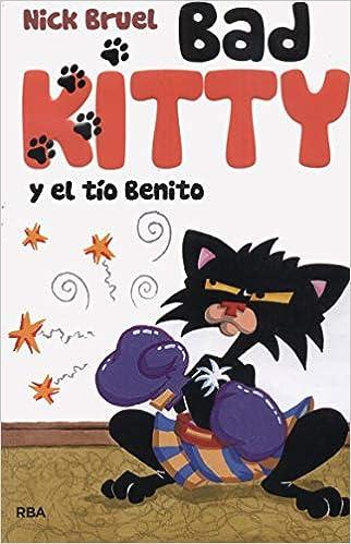 Bad Kitty y el tío Benito: Nick Bruel: 9786078580613: Amazon ...