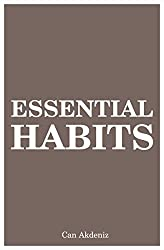 Essential Habits: 21 Life Changes That Can Make You Creative, Self-Confident and Charismatic (English Edition)