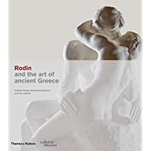 Rodin and ancient Greece: Inspiration for a modern master