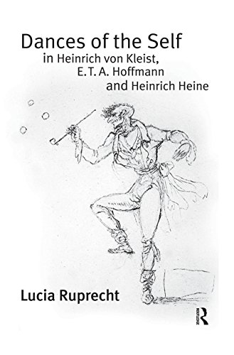 Dances of the Self in Heinrich von Kleist, E.T.A. Hoffmann and Heinrich Heine