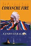 img - for Comanche Fire by Sandy Ceballos (1999-05-03) book / textbook / text book