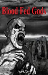 Blood Fed Gods (Sustainable Earth Book 3)