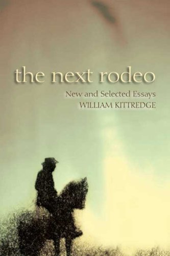 The Next Rodeo: New and Selected Essays (Chicken Rodeo)