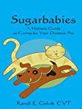 Sugarbabies - A Holistic Guide to Caring for Your Diabetic Pet