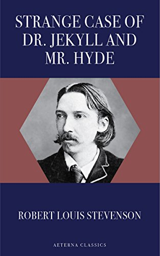 Strange Case Of Dr Jekyll And Mr Hyde Kindle Edition By Robert
