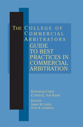 Download The College of Commercial Arbitrators Guide to Best Practices in Commercial Arbitration Pdf