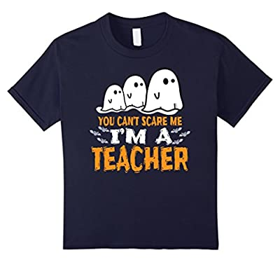 Teacher Halloween Shirt You Can't Scare Me I'm A Teacher