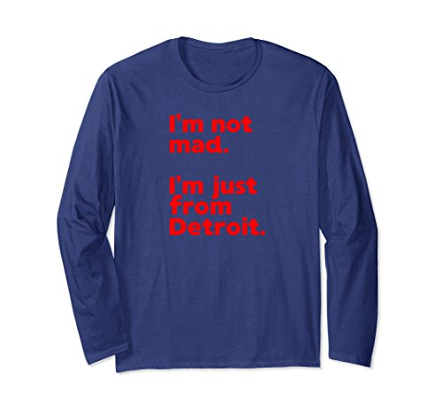Unisex I'm Not Mad Just From Detroit Red Text Long Sleeve Shirt Medium Navy