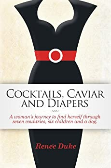 Cocktails, Caviar and Diapers by [Duke, Renee]