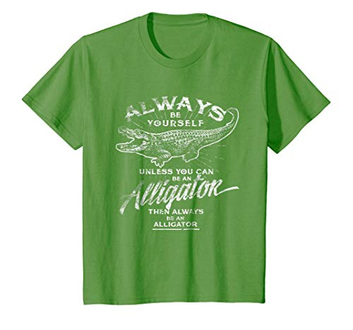 Kids Always Be Yourself T-Shirt Be An Alligator Love Gator Gift 6 (Alligator Youth T-shirt)