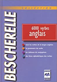 Bescherelle Anglais, 6000 Verbes par Louis-Nicolas Bescherelle