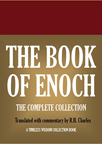 Download for free The Book of Enoch: The Complete Collection.: Translated with commentary by R.H. Charles