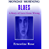 Monday Morning Blues: A Story of Love Gone Wrong