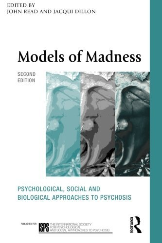 Models of Madness: Psychological, Social and Biological Approaches to Psychosis (The International S (2nd Second Edition) [Paperback] PDF