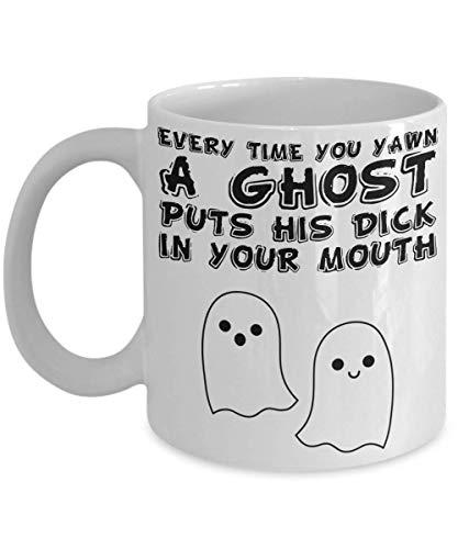 Adult Humor Mug Every time you yawn a Ghost puts his dick in your mouth, Halloween Mug, Halloween Gift, Halloween Decor, Ghost, Hocus Pocus Mug 11Oz]()