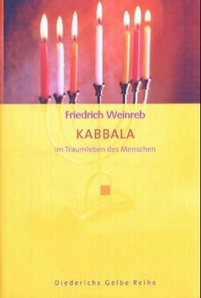 Kabbala im Traumleben des Menschen Taschenbuch – 1. Januar 1994 Friedrich Weinreb Diederichs 3424011614 Judentum