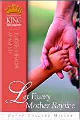Let Every Mother Rejoice (Daughters Of The King) Paperback
