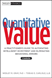 Quantitative Value: A Practitioner's Guide to Automating Intelligent Investment and Eliminating Behavioral Errors (Wiley Finance)